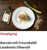 Rezept Frescobaldi Laudemio Baccala